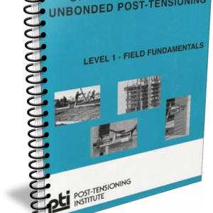 Training and Certification of Field Personnel for Unbonded Post Tensioning