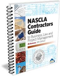 nascla contractors guide to business law and project management arkansas edition